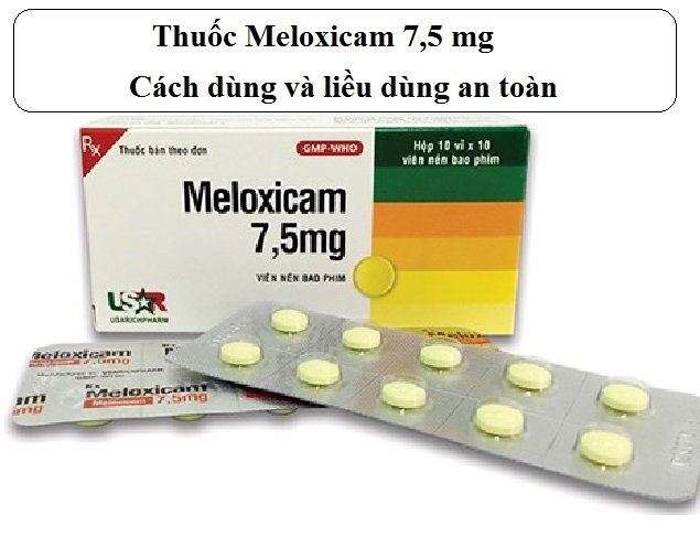thuoc meloxicam 7 5mg cach dung va lieu dung an toan